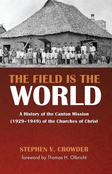 The Field Is the World-Crowder Stephen V.