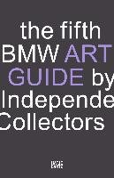 The fifth BMW Art Guide by Independent Collectors