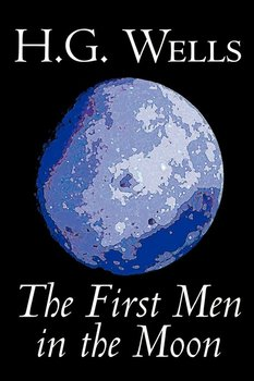 The First Men in the Moon by H. G. Wells, Science Fiction, Classics-Wells H. G.