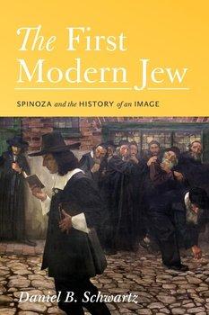 The First Modern Jew-Schwartz Daniel B.