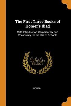 The First Three Books of Homer's Iliad-Homer