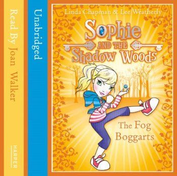 THE FOG BOGGARTS (Sophie and the Shadow Woods, Book 4)-Weatherly Lee, Chapman Linda