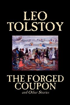 The Forged Coupon and Other Stories by Leo Tolstoy, Fiction, Short Stories-Tolstoy Leo