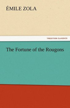The Fortune of the Rougons - Zola Emile