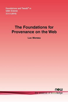 The Foundations for Provenance on the Web-Moreau Luc