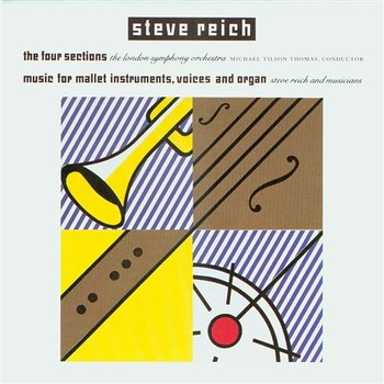 The Four Sections / Music for Mallet Instruments, Voices and Organ - Steve Reich with Michael Tilson Thomas and the London Symphony Orch.