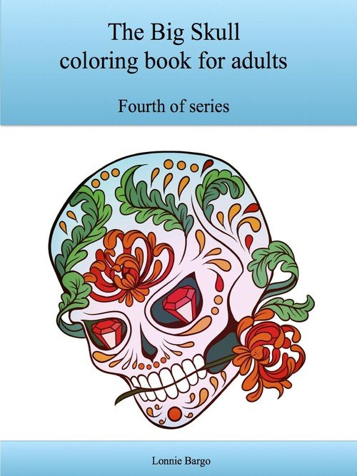 The Fourth Big Skull Coloring Book For Adults