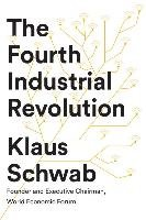The Fourth Industrial Revolution - Schwab Klaus
