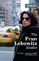 The Fran Lebowitz Reader - Lebowitz Fran
