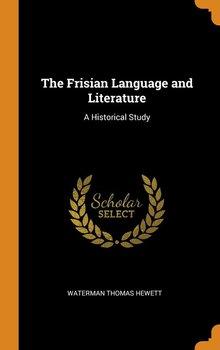 The Frisian Language and Literature-Hewett Waterman Thomas