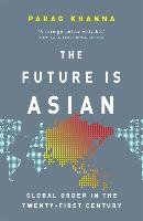 The Future Is Asian - Khanna Parag