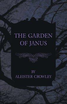 The Garden of Janus-Crowley Aleister