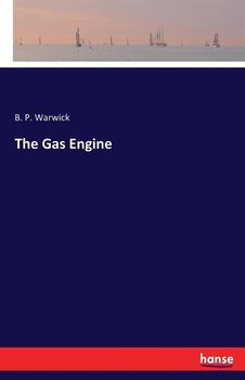 The Gas Engine - Warwick B. P.