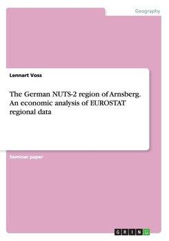 The German NUTS-2 region of Arnsberg. An economic analysis of EUROSTAT regional data-Voss Lennart