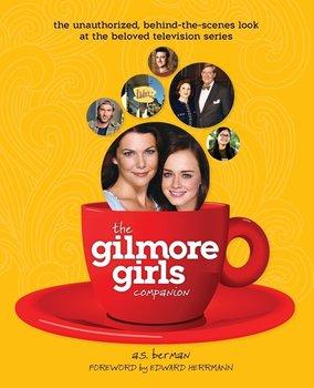 The Gilmore Girls Companion-Berman A. S.