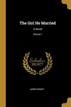 The Girl He Married - Grant James