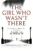 The Girl Who Wasn't There-Schirach Ferdinand