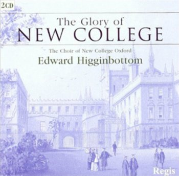 The Glory of New College - Higginbottom Edward