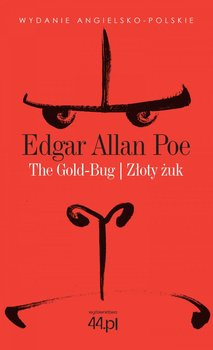 The Gold-Bug. Złoty żuk - Poe Edgar Allan