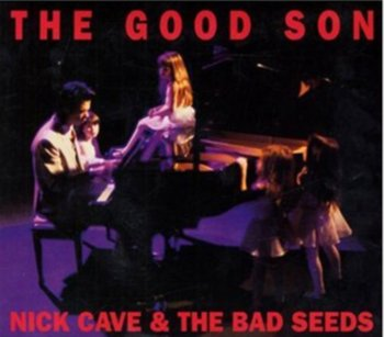 The Good Son (Remastered)-Nick Cave and The Bad Seeds