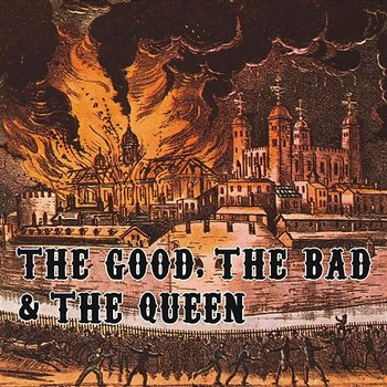80s Life - The Good, The Bad and The Queen
