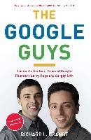 The Google Guys: Inside the Brilliant Minds of Google Founders Larry Page and Sergey Brin - Brandt Richard L.