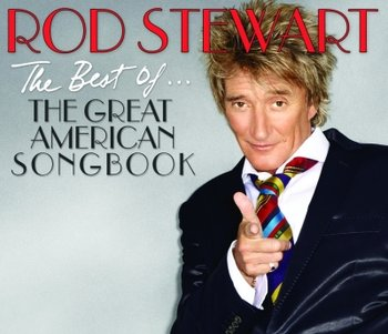 The Great American Songbook: The Best Of Rod Stewart - Stewart Rod