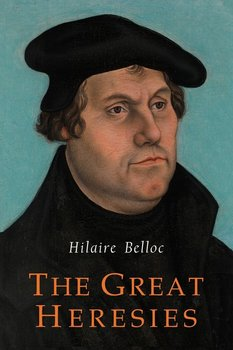 The Great Heresies-Belloc Hilaire