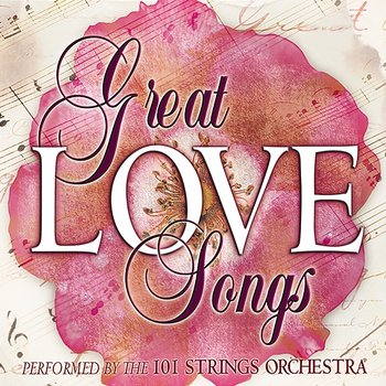 The Great Love Songs-101 Strings Orchestra