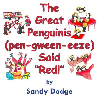 "The Great Penguinis (pen-gween-eeze) Said ""Red"" - Dodge Sandra L."