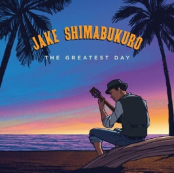 The Greatest Day-Jake Shimabukuro