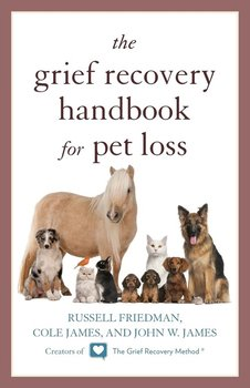 The Grief Recovery Handbook for Pet Loss-Friedman Russell