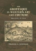 The Grotesque in Western Art and Culture-Connelly Frances S.