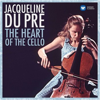 The Heart of the Cello - Jacqueline du Pré