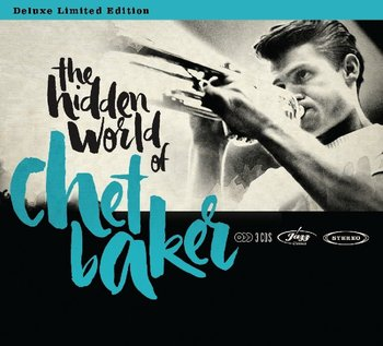 The Hidden World Of Chet Baker - Baker Chet, Getz Stan, Mulligan Gerry, Freeman Russ, Parker Charlie, Hamilton Chico
