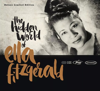 The Hidden World Of Ella Fitzgerald (Deluxe Limited Edition) - Fitzgerald Ella, Armstrong Louis, Ellington Duke, Gillespie Dizzy