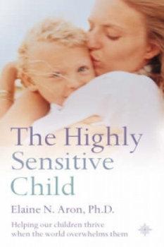 The Highly Sensitive Child-Aron Elaine N.