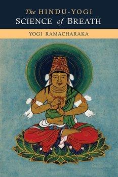 The Hindu-Yogi Science of Breath-Ramacharaka Yogi