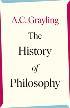 The History of Philosophy-Grayling A. C.