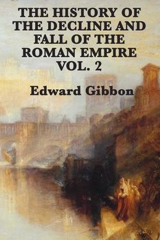 The History of the Decline and Fall of the Roman Empire Vol. 2-Gibbon Edward