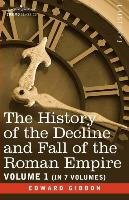 The History of the Decline and Fall of the Roman Empire, Vol. I-Gibbon Edward