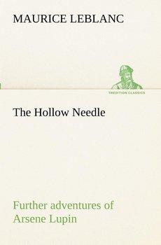 The Hollow Needle; Further adventures of Arsene Lupin-Leblanc Maurice