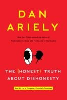 The (Honest) Truth About Dishonesty-Ariely Dan