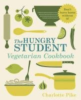 The Hungry Student Vegetarian Cookbook-Pike Charlotte