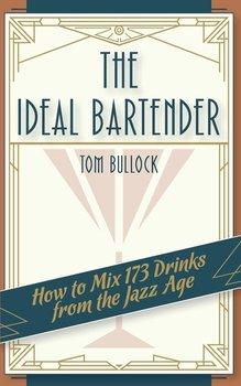 The Ideal Bartender 1917 Reprint-Bullock Tom