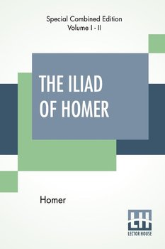 The Iliad Of Homer (Complete) - Homer