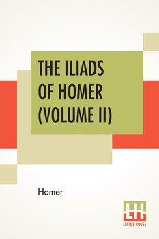 The Iliads Of Homer (Volume II)-Homer
