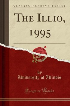 The Illio, 1995 (Classic Reprint)-Illinois University Of