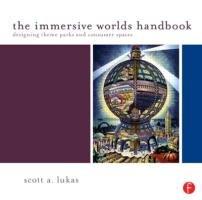 The Immersive Worlds Handbook-Lukas Scott