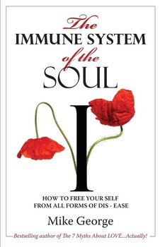 The Immune System of the Soul - George Mike